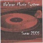 Nelman Music System - Sonar 2005 - Frontal